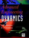 Advanced Engineering Dynamics, Harrison, H. R. and Nettleton, T., 0470235926