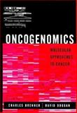 Oncogenomics : Molecular Approaches to Cancer, Brenner, Charles, 0471225924
