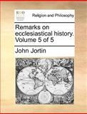 Remarks on Ecclesiastical History, John Jortin, 1140915924