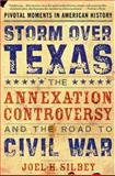 Storm over Texas, Joel H. Silbey, 0195315928