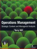 Operations Management : Strategic Context and Managerial Analysis, Hill, Terry, 0333775929