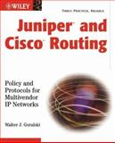 Juniper and Cisco Routing : Policy and Protocols for Multivendor IP Networks, Goralski, Walter J., 0471215929