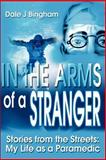 In the Arms of a Stranger, Dale J. Bingham, 0595205925
