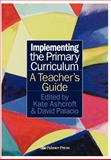 Implementing the Primary Curriculum, Kate Ashcroft, David Palacio, 0750705922