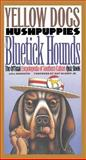 Yellow Dogs, Hushpuppies, and Bluetick Hounds : The Official Encyclopedia of Southern Culture Quiz Book, , 0807845922