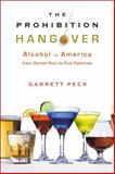 The Prohibition Hangover, Garrett Peck, 0813545927