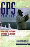GPS Made Easy : Using Global Positioning Systems in the Outdoors, Letham, Lawrence, 0898865921