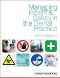 Managing Health and Safety in the Dental Practice : A Practical Guide, Bonehill, Jane A., 1405185929