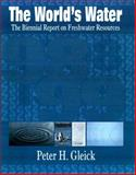 The World's Water 1998-1999 : The Biennial Report on Freshwater Resources, Gleick, Peter H., 1559635924