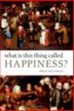 What Is This Thing Called Happiness?, Feldman, Fred, 0199645930