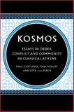 Kosmos : Essays in Order, Conflict and Community in Classical Athens, , 0521525934
