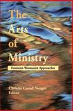 The Arts of Ministry : Feminist-Womanist Approaches, , 0664255930