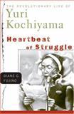 Heartbeat of Struggle, Diane C. Fujino, 0816645930