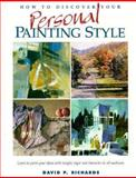 How to Discover Your Personal Painting Style, David P. Richards, 0891345930