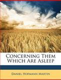 Concerning Them Which Are Asleep, Daniel Hofmann Martin, 1146215932