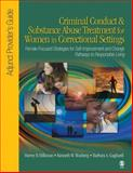 Criminal Conduct and Substance Abuse Treatment for Women in Correctional Settings : Adjunct Provider's Guide - Female-Focused Strategies for Self-Improvement and Change-Pathways to Responsible Living, Wanberg, Kenneth W. and Milkman, Harvey B., 1412905931
