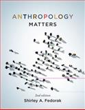 Anthropology Matters, Second Edition, Fedorak, Shirley A., 1442605936