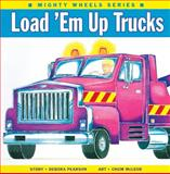 Load 'Em up Trucks, Debora Pearson, 1550375938