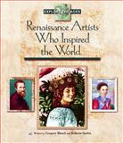 Renaissance Artists Who Inspired the World, Gregory Blanch and Roberta Stathis, 155501593X