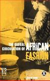 The Global Circulation of African Fashion, Rabine, Leslie W., 1859735932
