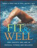 Fit and Well : Core Concepts and Labs in Physical Fitness and Wellness with HQ 4. , Daily Fitness and Nutrition Journal and PowerWeb/OLC Bind-In Card, Fahey, Thomas D. and Insel, Paul M., 0072985933