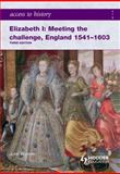 Elizabeth I : Meeting the Challenge England, 1541-1603, Warren, John, 0340965932