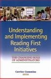 Understanding and Implementing Reading First Initiatives : The Changing Role of Administrators, Cummins, Carrice, 0872075931