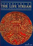 Guardians of the Life Stream : Shamans, Art and Power in Prehispanic Central Panama, Labbe, Armand J., 0963395939