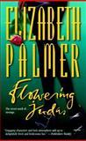 Flowering Judas, Elizabeth Palmer, 155166593X