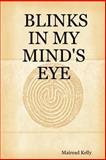Blinks in my mind's Eye, Mairead Kelly, 1847535933