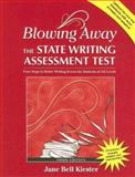 Blowing Away the State Writing Assessment Test, Jane Bell Kiester, 0929895932