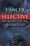 Cancer and the Search for Selective Biochemical Inhibitors Second, Hoffman Edward J Staff, 1420045938