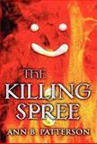 The Killing Spree, Ann B. Patterson, 1462625932