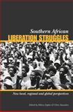 Southern African Liberation Struggles : New Local, Regional and Global Perspectives, , 1919895930