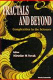Fractals and Beyond : Complexity in the Sciences, Novak, M. M., 9810235933