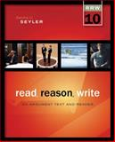 Read, Reason, Write : An Argument Text and Reader, Seyler, Dorothy U., 0073405930