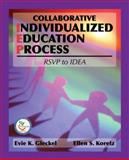 Collaborative Individualized Education Process : RSVP to IDEA, Gleckel, Evie K. and Koretz, Ellen S., 0131125931
