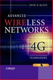 Advanced Wireless Networks : 4G Technologies, Glisic, Savo G., 0470015934