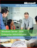 Windows Server 2008 Enterprise Administrator Set : Microsoft Certified Technology Specialist Exam 70-647, Microsoft Official Academic Course Staff, 0470875933