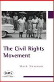 The Civil Rights Movement, Newman, Mark, 0748615938