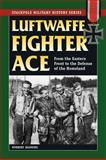 Luftwaffe Fighter Ace, Norbert Hanning, 0811735931