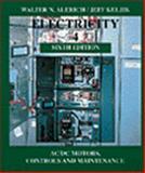 Electricity 4 : AC/DC Motors, Controls and Maintenance, Alerich, Walter N. and Keljik, Jeff, 0827365934