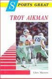 Sports Great Troy Aikman, Glen Macnow, 0894905937