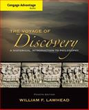 The Voyage of Discovery : A Historical Introduction to Philosophy, Lawhead, William F., 1285195930