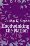 Hoodwinking the Nation, Simon, Julian L., 1412805937
