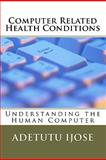 Computer Related Health Conditions, Adetutu Ijose, 1450595936