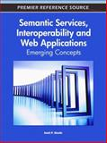 Semantic Services, Interoperability and Web Applications : Emerging Concepts, Amit Sheth, 1609605934