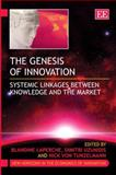 The Genesis of Innovation : Systemic Linkages Between Knowledge and the Market, Laperche, Blandine, 1847205933