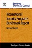 International Security Programs Benchmark Report : Research Report, Hayes, Bob and Kotwica, Kathleen, 0124115934
