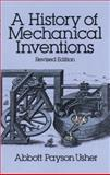 A History of Mechanical Inventions, Abbott Payson Usher, 048625593X